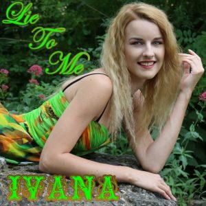 938 Ivana - Lie To Me (June 2015)