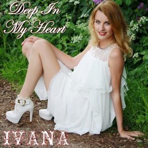 941 Ivana - Deep In My Heart (May 2015)
