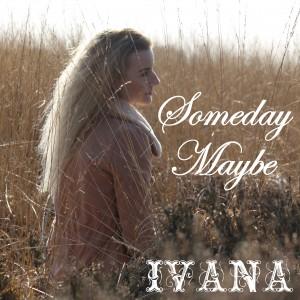 949 Ivana - Someday Maybe (February 2015)