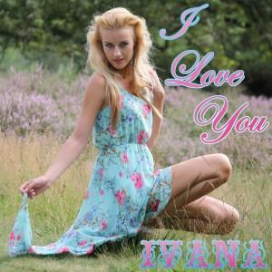 957 Ivana - I Love You (July 2014)