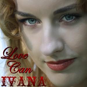 971 Ivana - Love Can (February 2014)