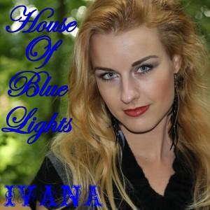 975 Ivana - House Of Blue Lights (October 2013)