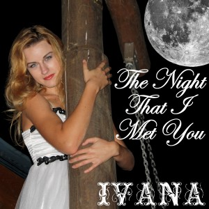 977 Ivana - The Night That I Met You (October 2013)