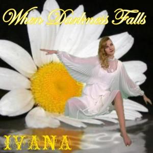 984 Ivana - When Darkness Falls (February 2013)