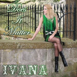 953 Ivana - Does It Matter (October 2014)