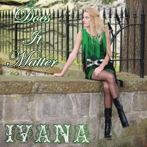 953 Ivana - Does It Matter (October 2014)