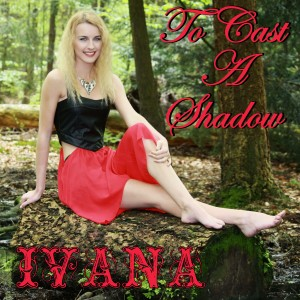 946 Ivana - To Cast A Shadow (May 2015)