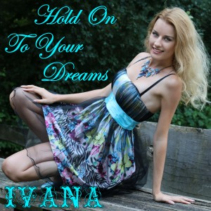 939 Ivana - Hold On To Your Dreams (August 2015)