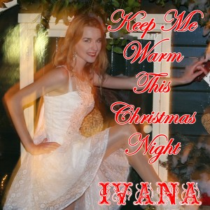 928 Ivana - Keep Me Warm This Christmas Night (December 2015)