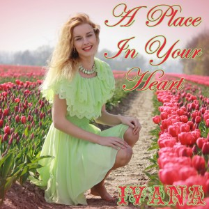 947 Ivana - A Place In Your Heart (April 2015)