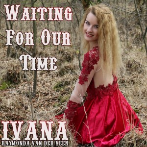 922 Ivana Raymonda van der Veen - Waiting For Our Time (April 2016)